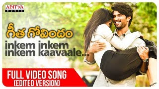 Inkem Inkem Full Video Song (Edited Version) || Geetha Govindam Songs || Vijay Devarakonda, Rashmika width=