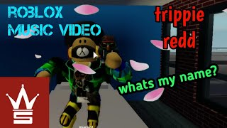 trippie redd - Whats my name? ROBLOX MUSIC VIDEO!
