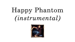 06. Happy Phantom (instrumental cover) - Tori Amos