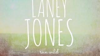 "Laney Jones - "" Run Wild "" - Official Audio"