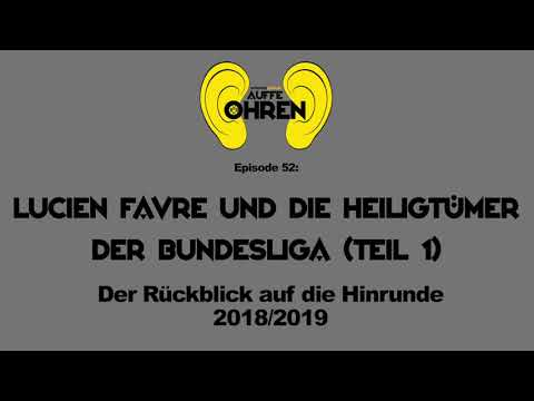 Auffe Ohren #52: Lucien Favre und die Heiligtümer der Bundesliga Teil 1 | BVB Podcast von schwatzge