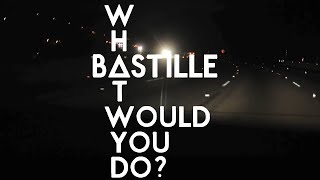 Bastille - What would you do? (Lyrics)
