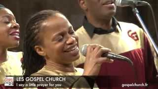 GOSPEL MARIAGE - I say a little prayer for You - Chorale Les Gospel Church