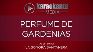 Karaokanta - La Sonora Santanera - Perfume de gardenias - (CALIDAD PROFESIONAL)
