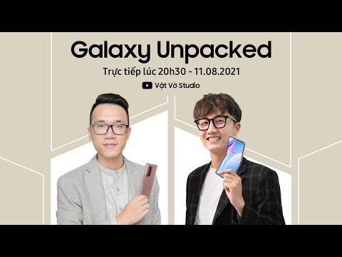 [LIVESTREAM] Sự kiện Samsung Galaxy Unpacked: Mở ra tiềm năng công nghệ mới