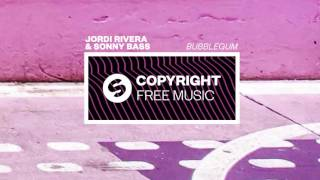 Jordi Rivera & Sonny Bass - Bubblegum (Copyright Free Music)
