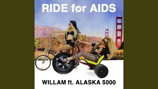 Ride for Aids (feat. Alaska 5000)