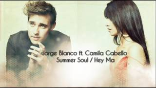 Jorge Blanco ft. Camila Cabello - Summer Soul/Hey Ma