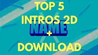 TOP 5 INTRO 2D SEM NOME + DOWNLOAD