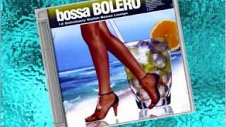 Bossa Bolero - Tú, Mi Delirio