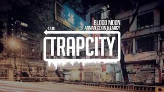 Arman Cekin & Larcy - Blood Moon