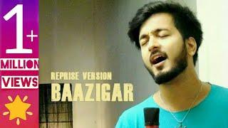 BAAZIGAR  | Reprise Version |  Darpan shah