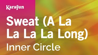 Karaoke Sweat (A La La La La Long) - Inner Circle *