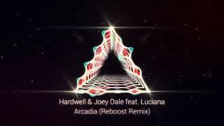 Hardwell & Joey Dale feat Luciana - Arcadia (Reboost Remix)