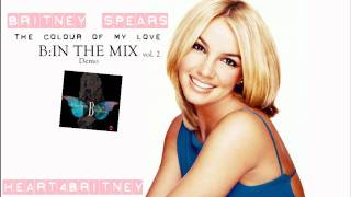 Britney Spears - The Colour Of My Love (B:In The Mix Vol. 2 DEMO)