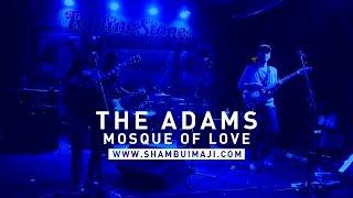 The Adams: Mosque of Love