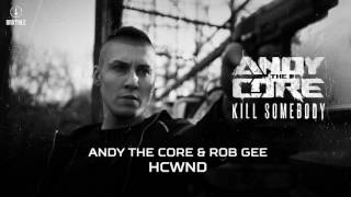 Andy The Core & Rob Gee - HCWND (Brutale 033)