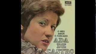 Ada de Castro - O Meu Amor e' Forcado