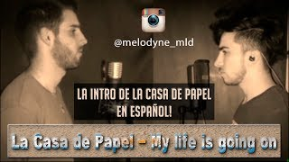 Intro La Casa de Papel - Melodyne (My life is going on - Español versión) [Instasong]