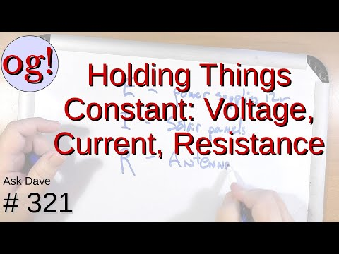 Things Held Constant: Voltage, Current, Resistance (#321)