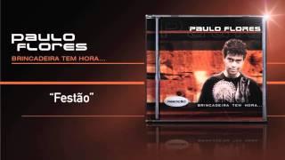 Paulo Flores - Festão (Official Audio) (2001)