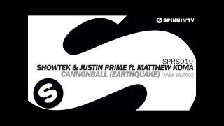 Showtek & Justin Prime ft. Matthew Koma - Cannonball (Earthquake) [Matrix & Futurebound Remix]
