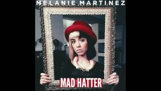 Melanie Martinez - Mad Hatter (VS Remix)