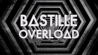 Bastille - Overload (Lyrics)