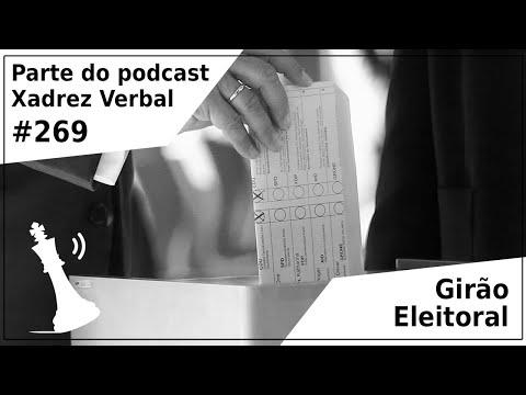 Girão Eleitoral - Xadrez Verbal Podcast #269