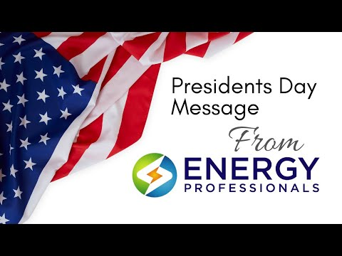 Presidents Day Message from Energy Professionals