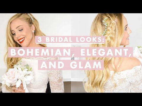 3 Bridal Hairstyles: Bohemian, Elegant, and Glam