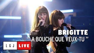 Brigitte - À Bouche que veux-tu - Live du Grand Journal