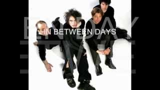 THE CURE- IN BETWEEN DAYS (Lyrics)