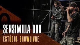 """""""A cor do sol"""" - Sensimilla Dub no Estúdio Showlivre 2017"""