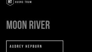 Moon River | Audrey Hepburn | Song Lyrics