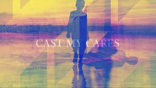 Finding Favour - Cast My Cares (Official Lyric Video)