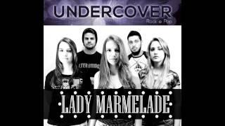 Undercover - Lady Marmelade (Christina Aguilera Studio Cover)