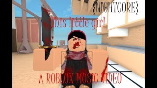 This little girl- Roblox music video [NIGHTCORE]