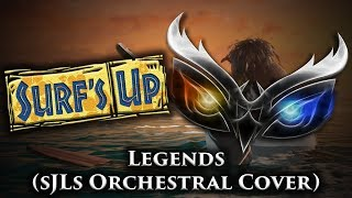 Surf's up - Legends (sJLs Orchestral Cover)