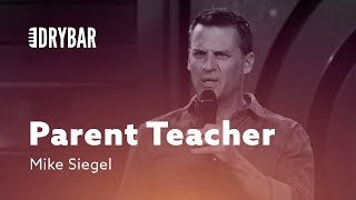Parent Teacher. Mike Siegel