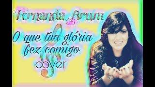 o que tua glória fez comigo Fernanda Brum cover