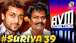 AVM Re-Entry With Surya and Hari's Untitled Project | Hot Tamil Cinema News