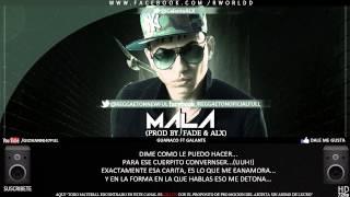 Mala (Letra) - Guanaco ft Galante (Original)   Video   @ReggaetonNewful Reggaeton 2014