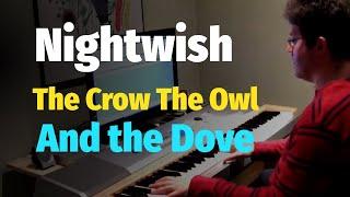 Nightwish - The Crow The Owl and the Dove (Imaginaerum Album) - Piano Cover
