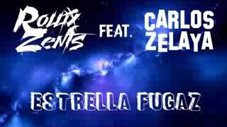 RollixZents   Estrella Fugaz feat  Carlos Zelaya