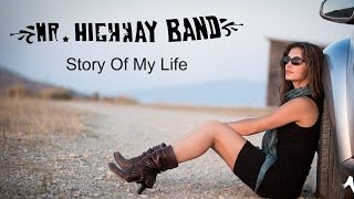 Mr. Highway Band - Story Of My Life. Official Video