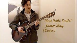 """Best Fake Smile""- James Bay (Cover)"