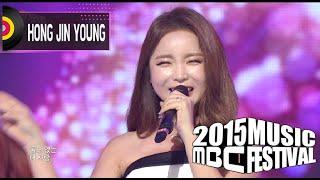 [2015 MBC Music festival] 2015 MBC 가요대제전 Hong Jin-young - Cheer Up + Love Battery 20151231