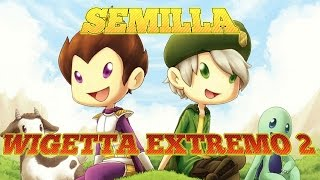 SEMILLA WIGETTA EXTREMO 2!!