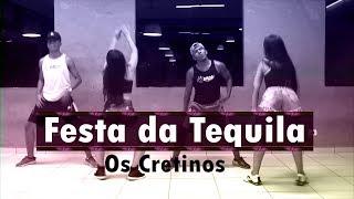 Festa da Tequila - Os Cretinos | Coreografia KDence